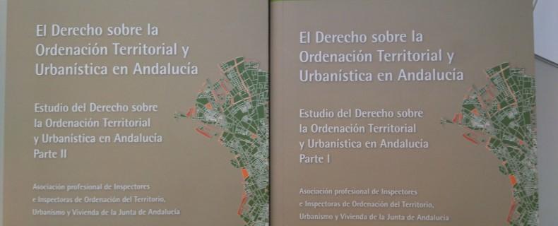EL DERECHO SOBRE LA ORDENACIÓN TERRITORIAL Y URBANÍSTICA DE ANDALUCÍA. Estudios del Derecho Propio de Andalucía. IAAP-2016